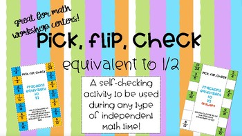 Pick, Flip, Check Equivalent Fractions to 1/2! 4.NF