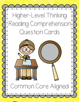Higher Level Thinking Reading Comprehension Cards
