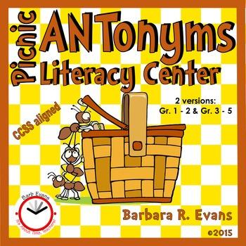 ANTONYMS: Picnic ANTonyms Literacy Center