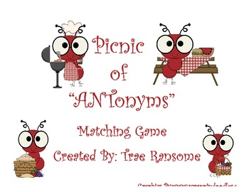 "Picnic of ""ANTonyms"" Matching Game (L.K.5b, L.4.5c, L.5.5c)"