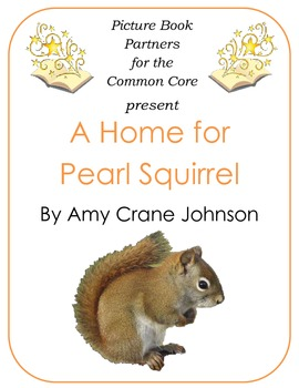 Picture Books for the Common Core:  A Home for Pearl Squirrel