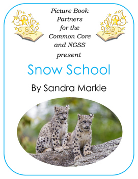 Picture Books for the Common Core and NGSS:  Snow School