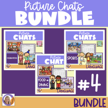 Picture Chat- Bundle #4! Vocabulary, Wh questions & discussion