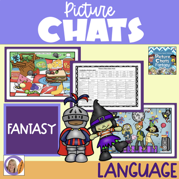 Picture Chat- Fantasy. Vocabulary, 'wh' questions and discussion