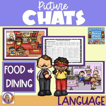 Picture Chat- Food and Dining. Vocabulary, 'wh' questions