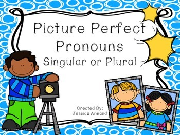 Picture Perfect Pronouns - Singular and Plural