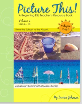 Picture This: Beginning ESL Vocabulary Bundles_Volume Two