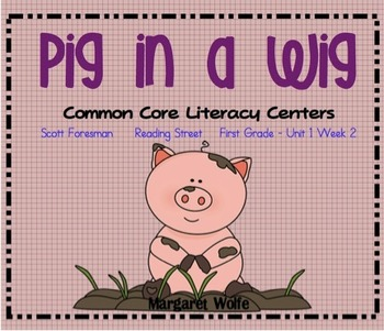 Pig in a Wig Reading Street Unit 1 Week 2 Common Core Lite