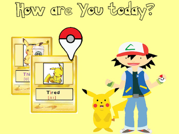 Pikachu : How are you today?