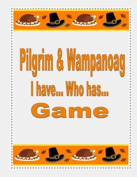 Pilgrim and Wampanoag                     I have.. Who has