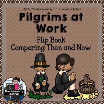 Pilgrims at Work: Comparing Then and Now {Flip Book}