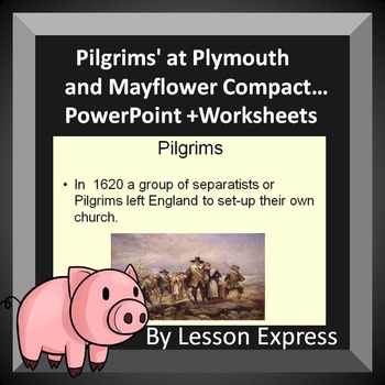 Pilgrims at Plymouth PowerPoint and Worksheet (Mayflower C
