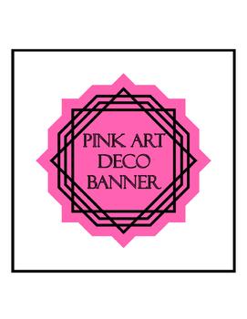 Pink Art Deco Banner