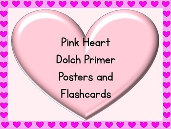 Pink Heart Dolch Primer Sight Word Posters and Flashcards