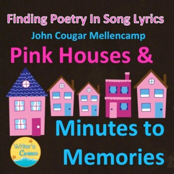 Pink Houses and Minutes to Memories Finding Poetry in Song