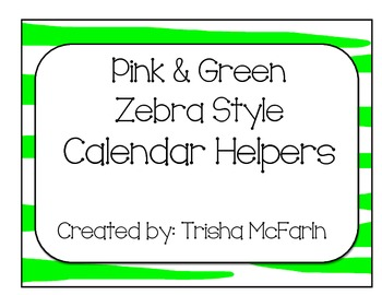 Pink and Green Zebra Style Calendar Helpers