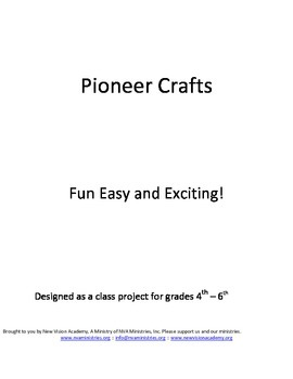 Pioneer Crafts - Fun Easy and Exciting - Designed for grad