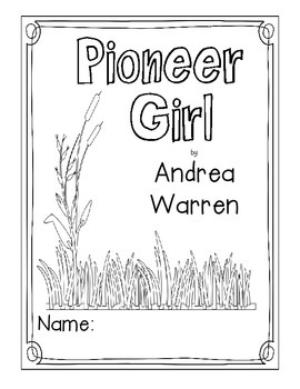Pioneer Girl: Growing Up on the Prairie by Andrea Warren L