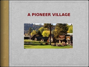 Pioneer Village PowerPoint Presentation