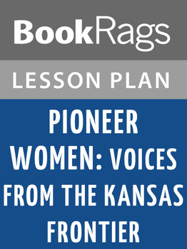 Pioneer Women: Voices from the Kansas Frontier Lesson Plans