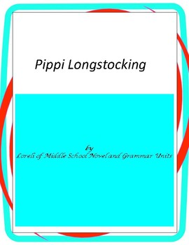 Pippi Longstocking Novel Unit with Literary and Grammar Ac