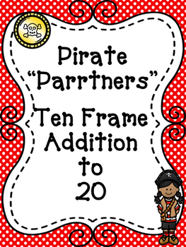 """Pirate """"P-arrr-tners"""" Ten Frame Addition to 20 Game"""