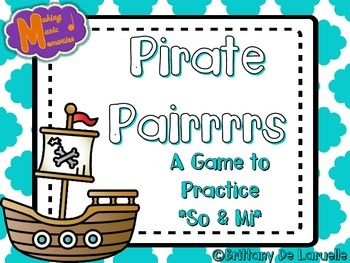 Pirate Pairrrrs - A Game for Practicing - So & Mi