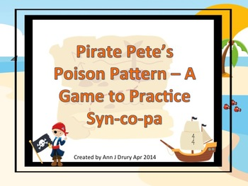 Pirate Pete's Poison Pattern - A Game for Practicing Syn-co-pa