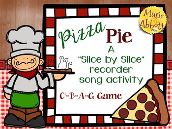 """Pizza Pie, a """"Slice by Slice"""" C'-B-A-G Recorder Activity a"""