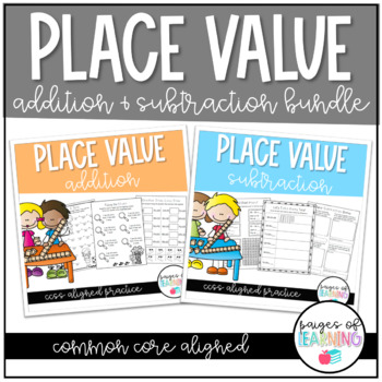 Place Value Addition & Subtraction Bundle