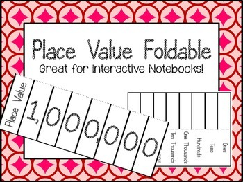 Place Value Foldable! Great for Interactive Notebooks.  Ma