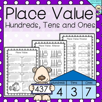 Place Value  Hundreds, Tens and Ones - Worksheets / Printa