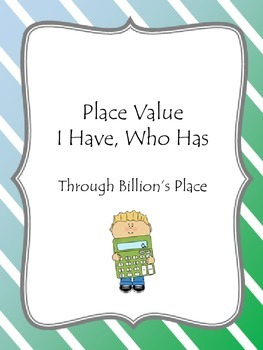 Place Value I Have, Who Has - Billion's Place