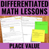 Place Value Lessons for Guided Math Teacher Time - Differentiated