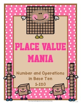 Place Value Mania - Numbers and Operation in Base Ten