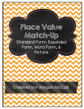 Place Value Match Up:Standard Form, Expanded Form, Word Fo