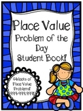 Place Value Problem of the Day Student Book
