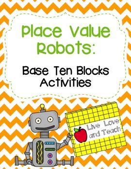 Place Value Robots Base Ten Blocks Activities