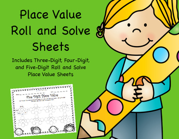 Place Value Roll and Solve Sheets