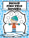 Place Value Snowballs (Decimals)