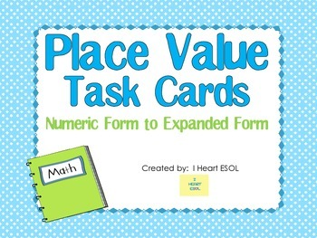 Place Value Task Cards {Numeric to Expanded Form}