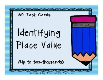 Place Value Task Cards (Up to Ten Thousands)
