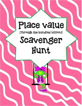 Place Value through the Hundred Billions Scavenger Hunt