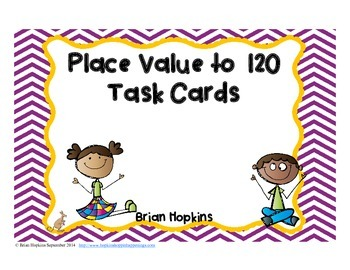 Place Value to 120 Task Cards