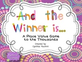 {Place Value to the Thousands} And the Winner is...