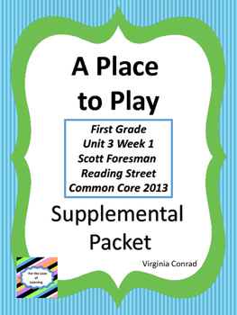 Place to Play---Supplemental---Reading Street First Grade
