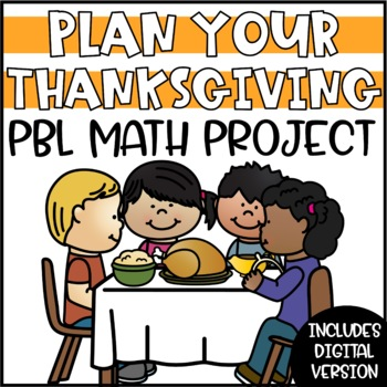 Plan Thanksgiving Weekend - Math Project Based Learning (P