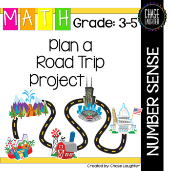 Plan a Road Trip Project Estimation Number Sense 4.MD.2 4.