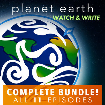 Planet Earth: Watch & Write COMPLETE Bundle (ALL 11 Episodes) by The HOT Spot