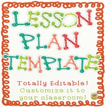 Lesson Planning Templates - Totally Editable!  Three to pi